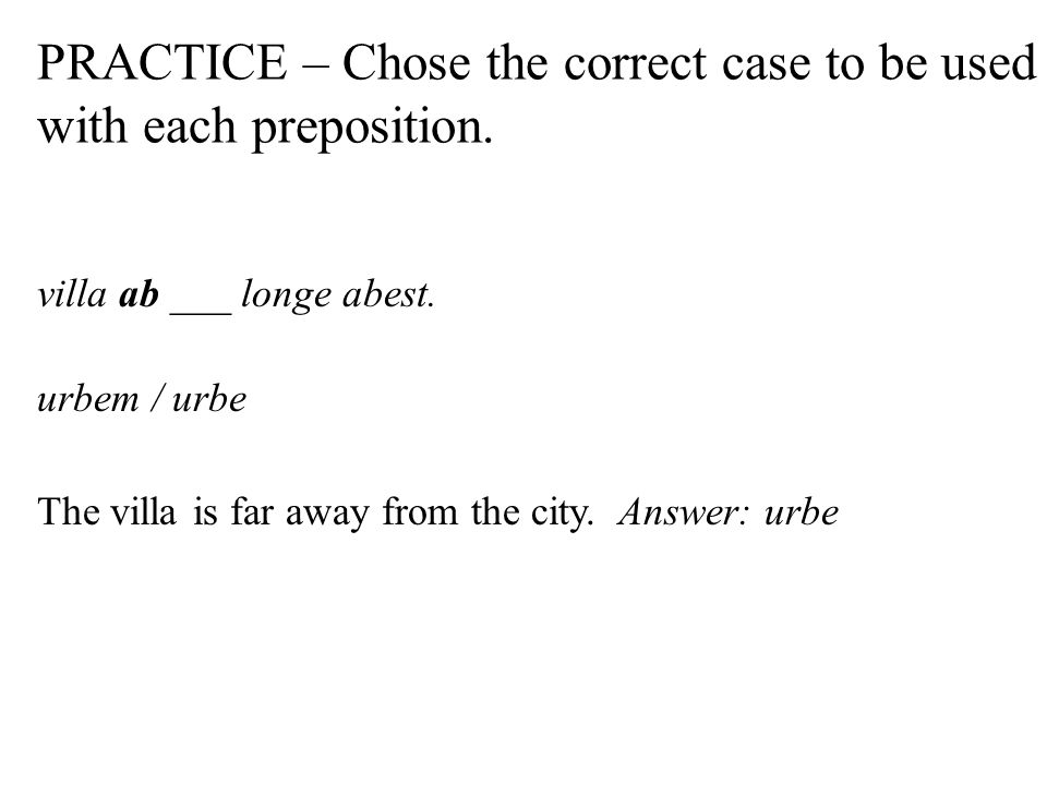 PRACTICE Chose The Correct Case To Be Used With Each Preposition