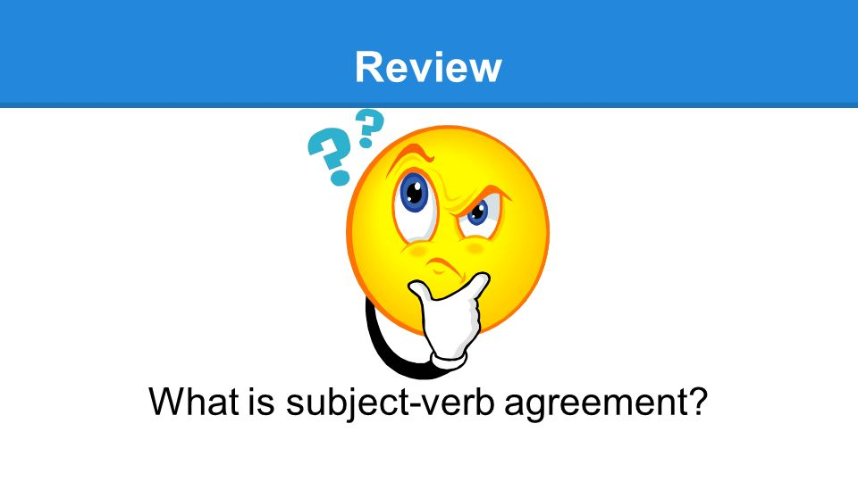 What Is Subject Verb Agreement Ppt Video Online Download