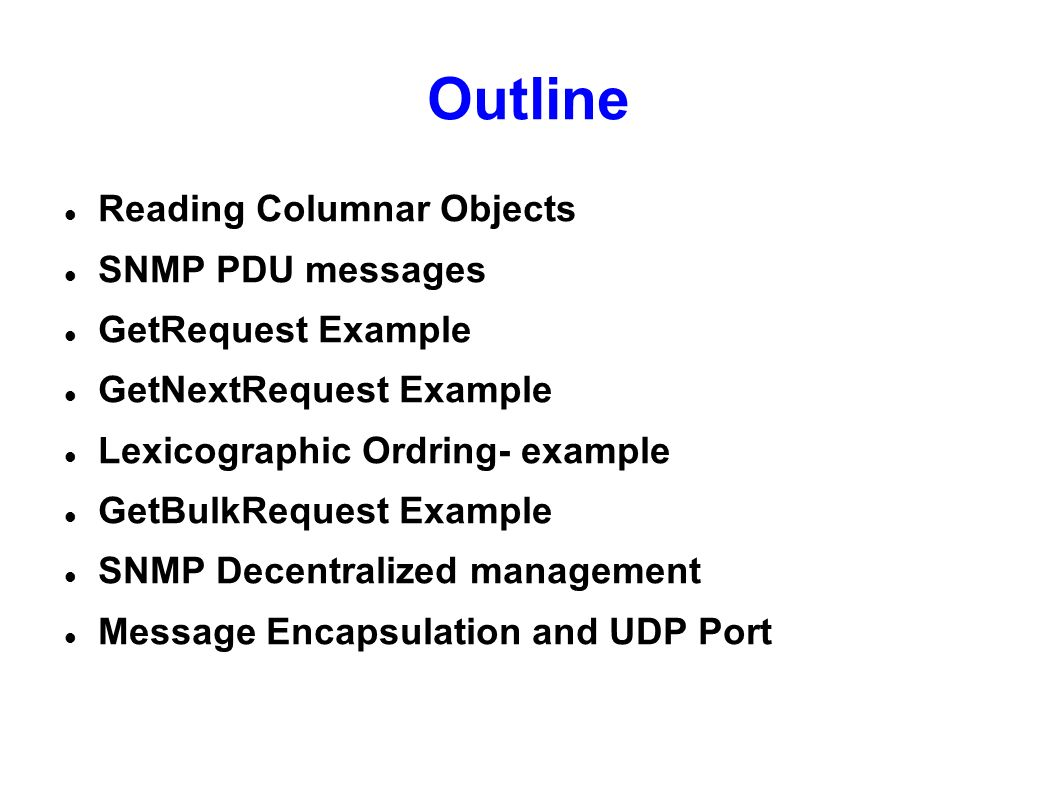 Outline Reading Columnar Objects SNMP PDU messages GetRequest Example