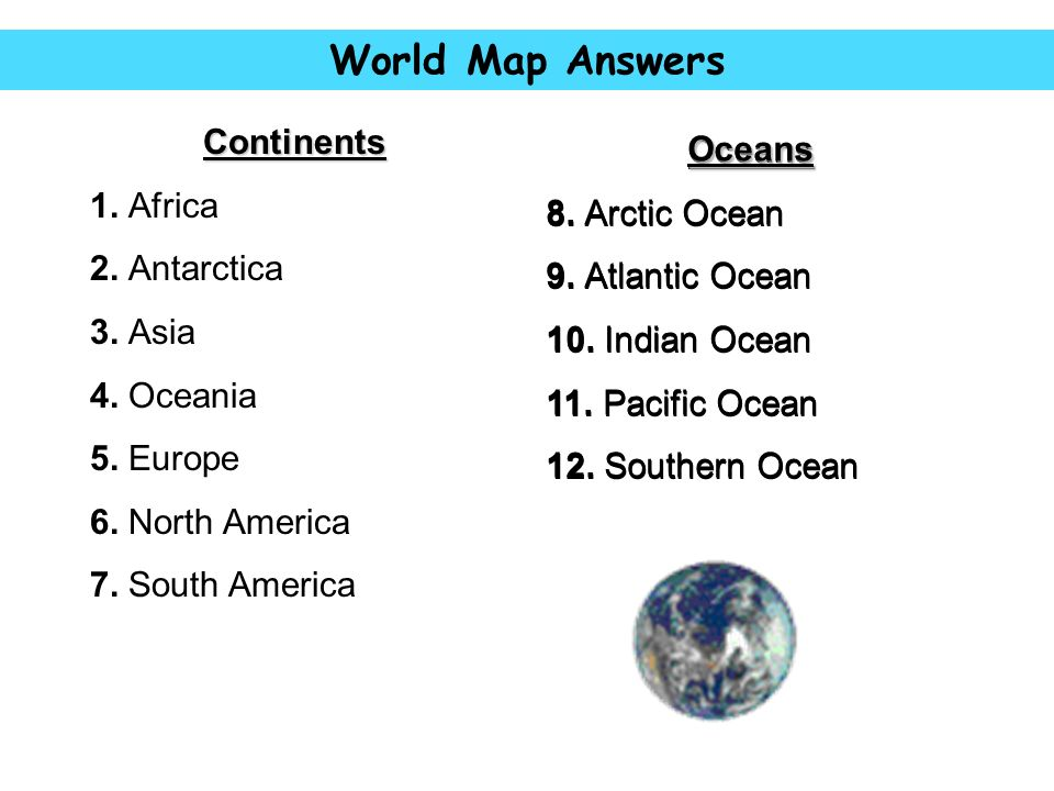 World Map Answers Continents Oceans Oceans 1 Africa 8 Arctic Ocean