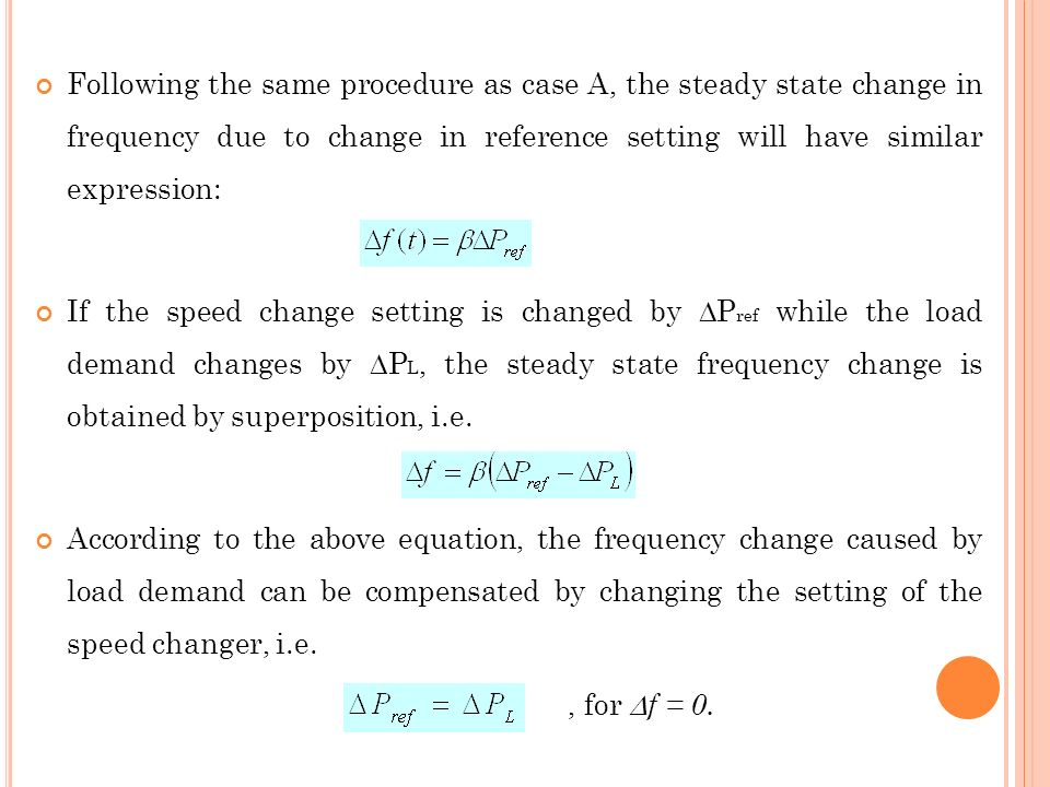 Following the same procedure as case A, the steady state change in frequency due to change in reference setting will have similar expression: