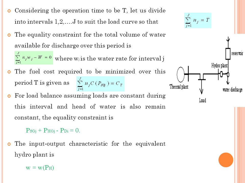 Considering the operation time to be T, let us divide into intervals 1,2,….J to suit the load curve so that