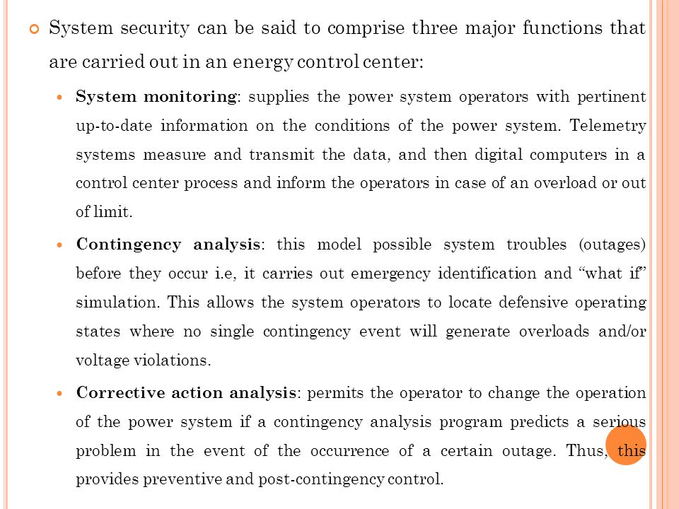 System security can be said to comprise three major functions that are carried out in an energy control center: