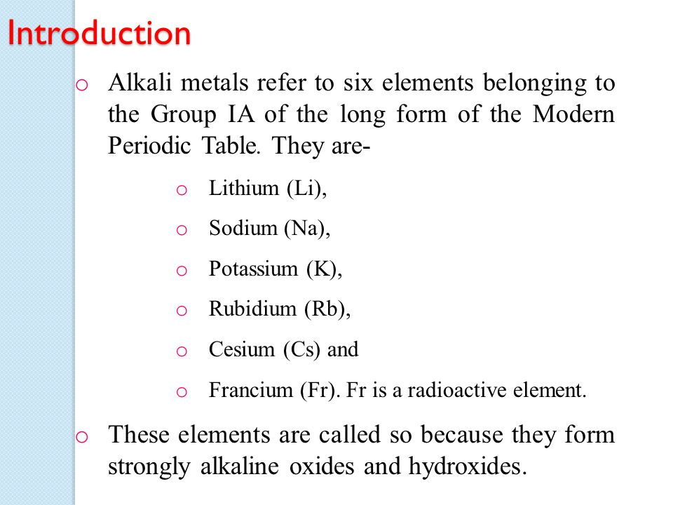 Phr101 inorganic chemistry ppt download introduction alkali metals refer to six elements belonging to the group ia of the long form urtaz Choice Image
