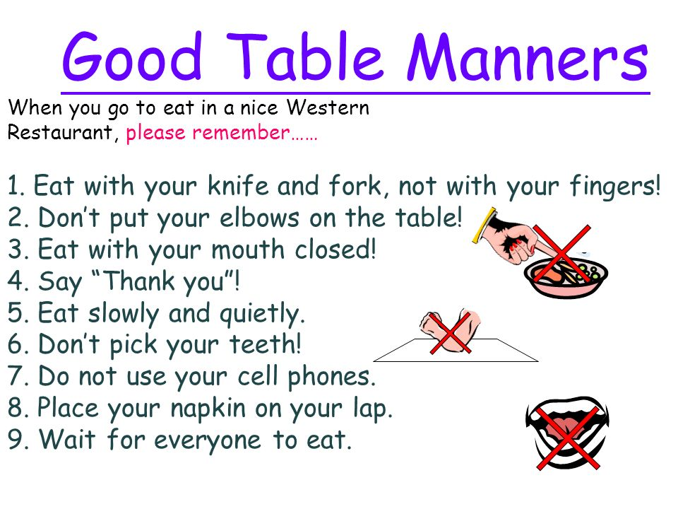 Good Table Manners When You Go To Eat In A Nice Western Restaurant Please