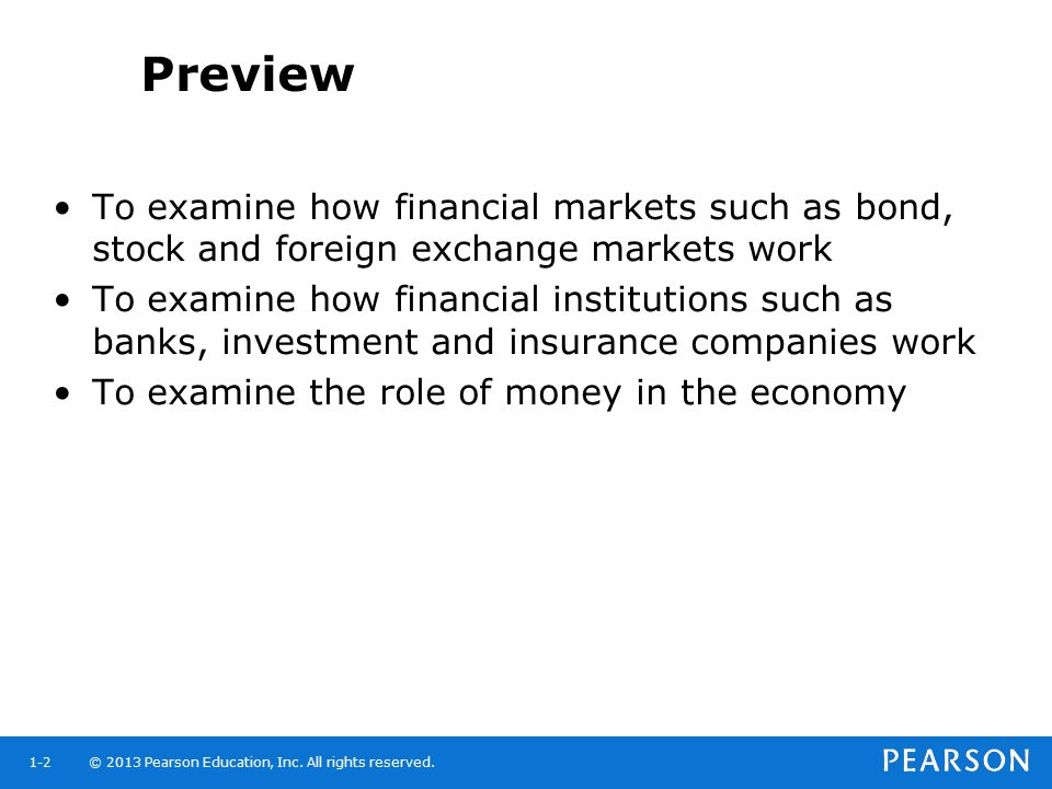 Preview To examine how financial markets such as bond, stock and foreign exchange markets work.