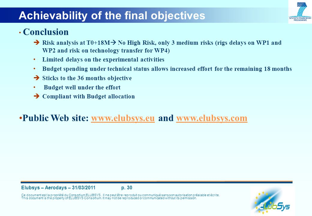Achievability of the final objectives
