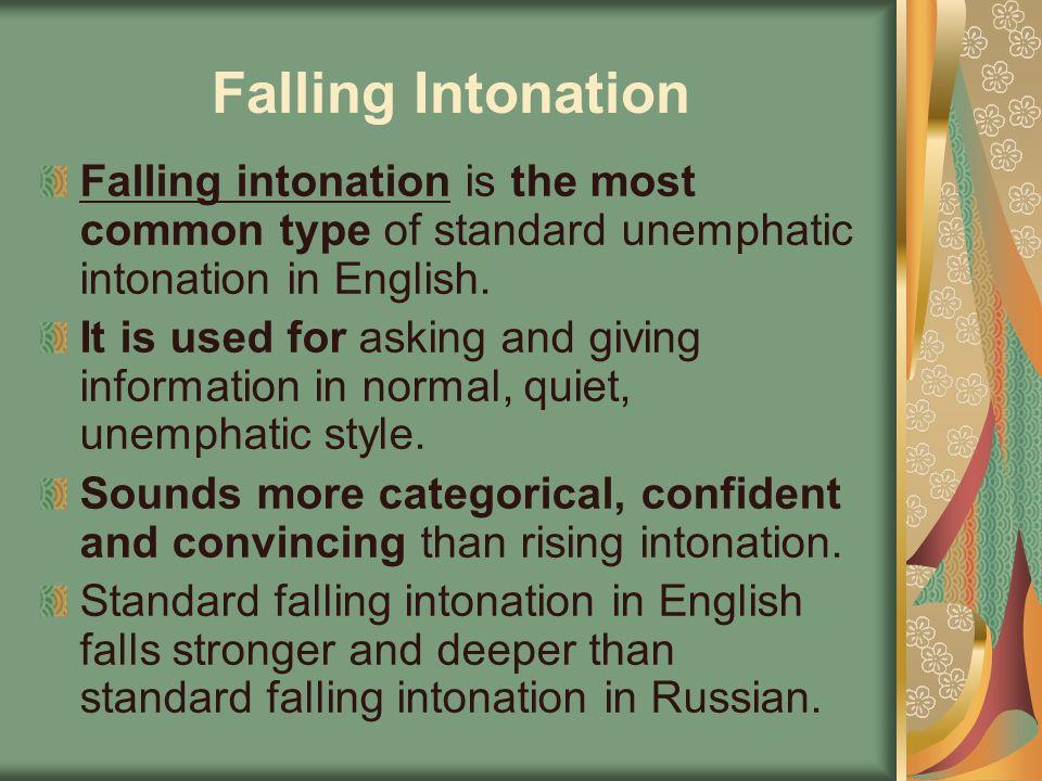 Rising & falling intonation.