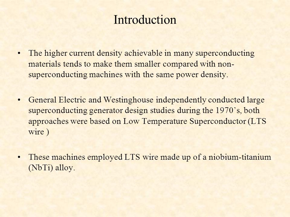 Introduction  the higher current density achievable in many.