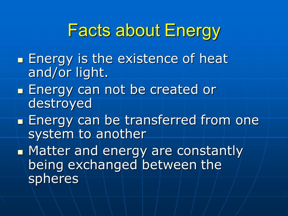 Facts About Energy Energy Is The Existence Of Heat And/or Light. Photo