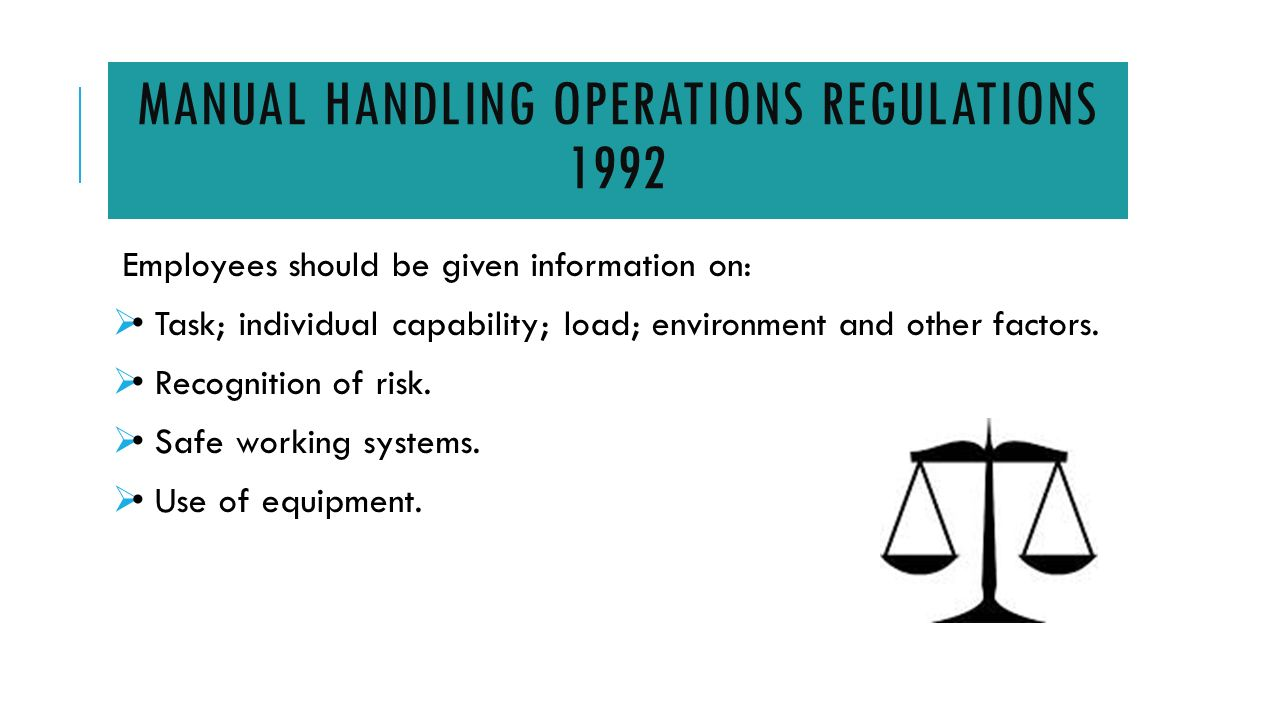 managing manual handling ppt video online download rh slideplayer com manual handling operations regulations 1992 law Manual Handling Techniques