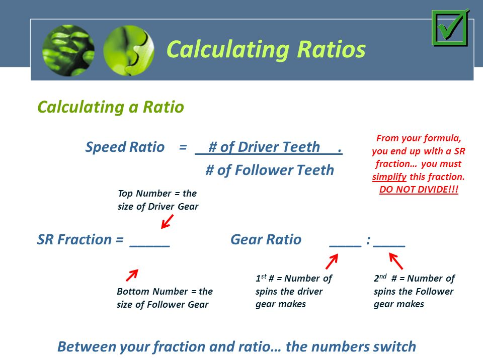 Gear Ratios What are gears ratios? Calculating SR of gear