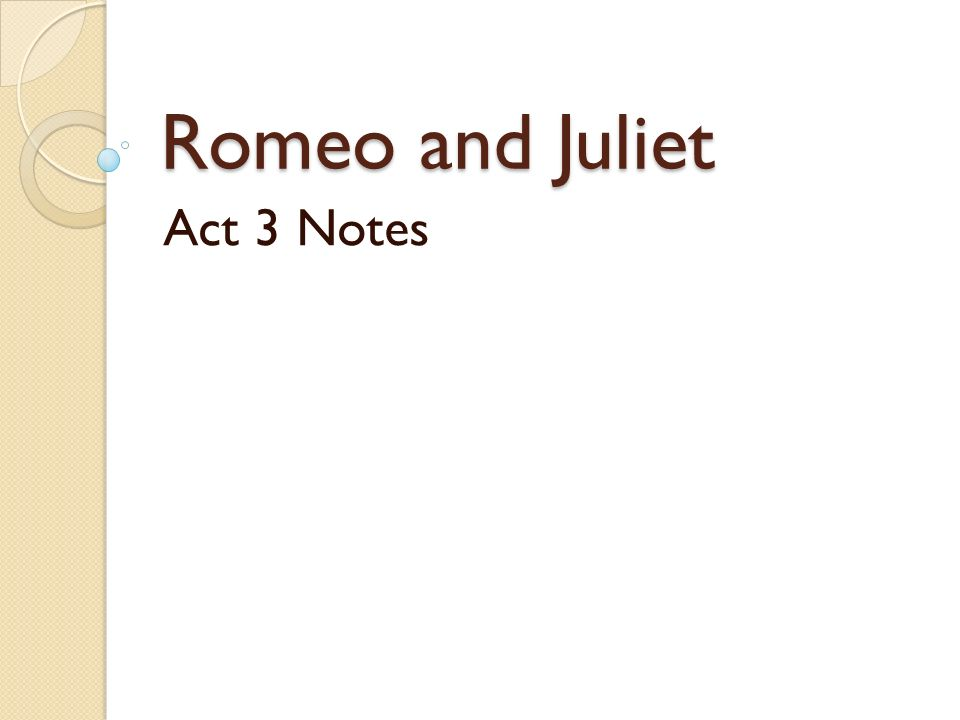 Romeo and Juliet Act 3 Notes