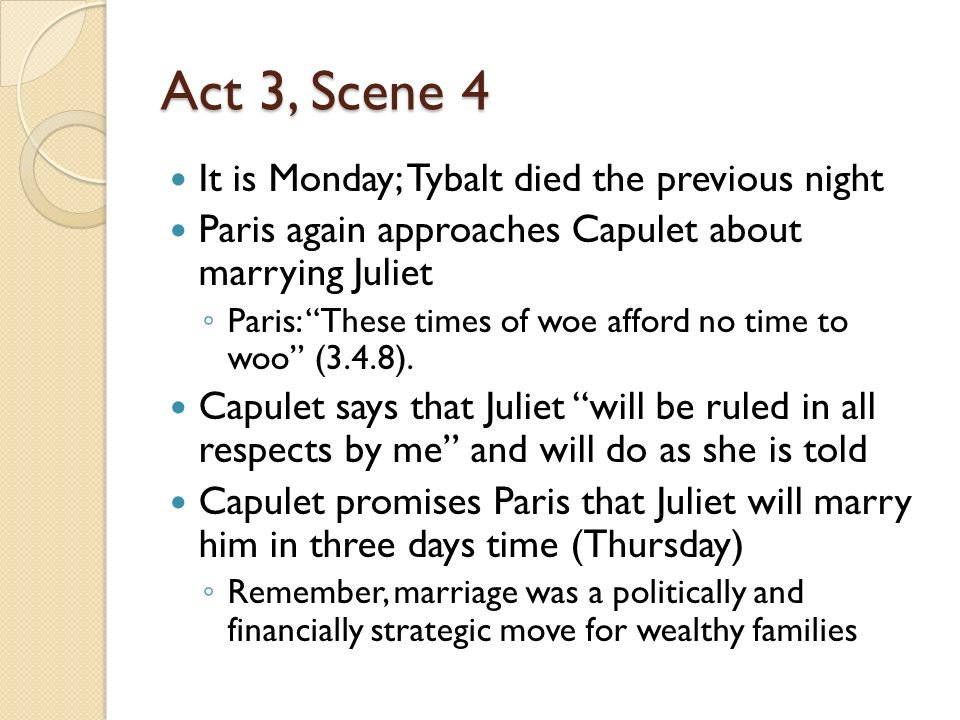 Act 3, Scene 4 It is Monday; Tybalt died the previous night