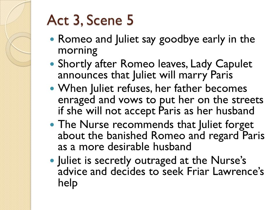 Act 3, Scene 5 Romeo and Juliet say goodbye early in the morning