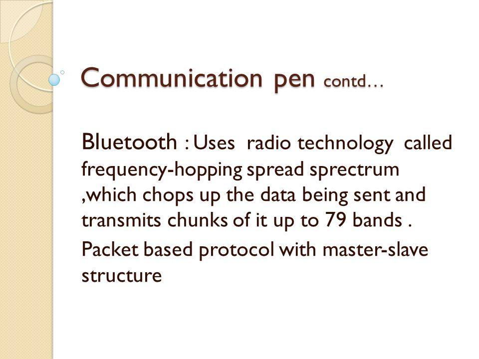 Communication pen contd…
