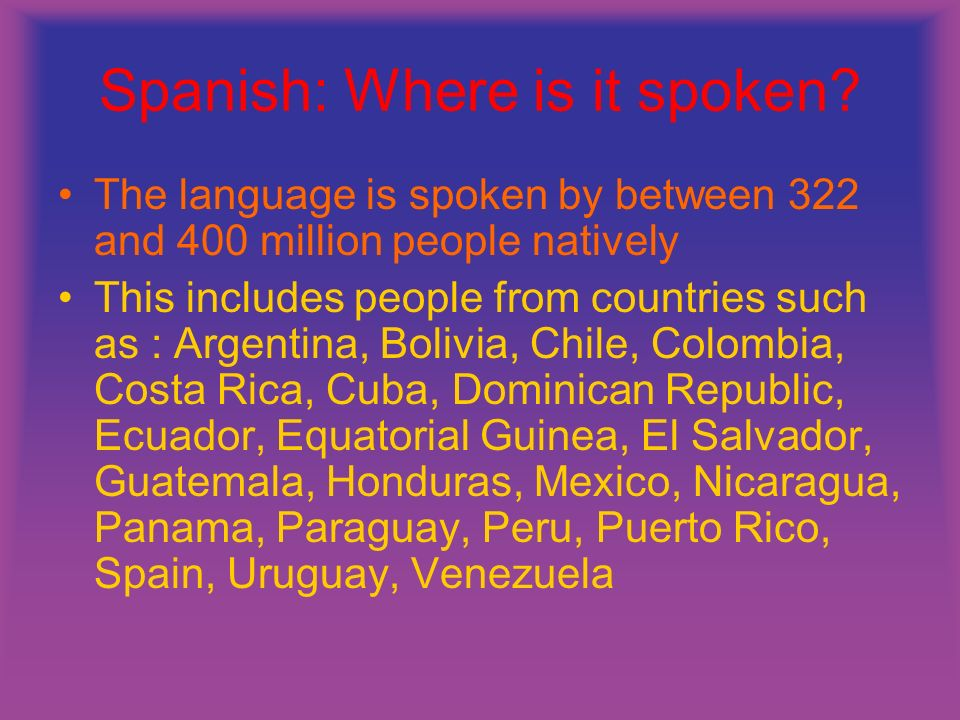 Spanish: Where is it spoken