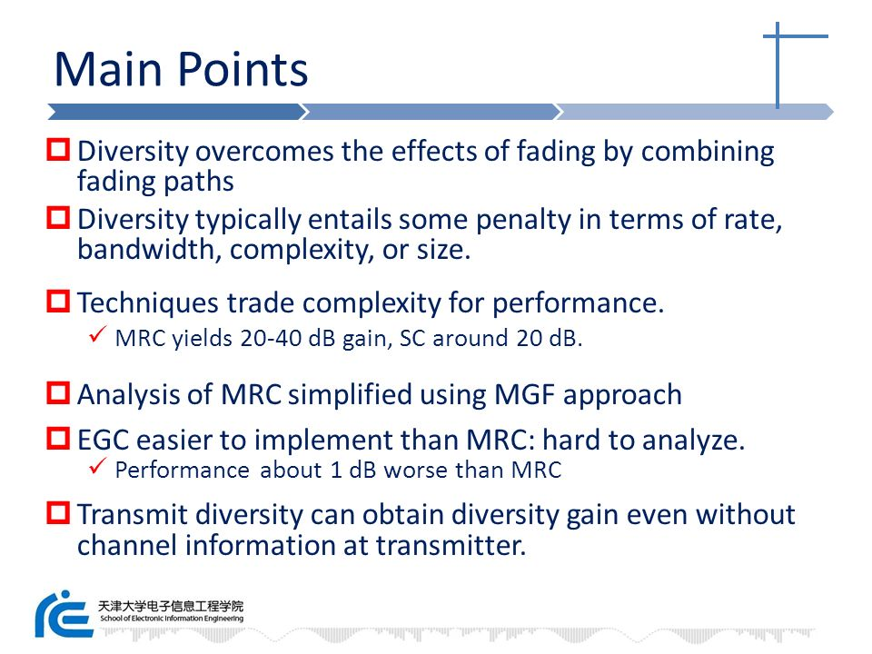 Main Points Diversity overcomes the effects of fading by combining fading paths.