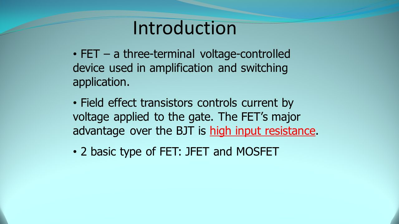 Chapter 6 Field Effect Transistors Fets Ppt Video Online Download Zero Or Lowcurrent Voltage Divider For Switch Introduction Fet A Three Terminal Controlled Device Used In Amplification And Switching