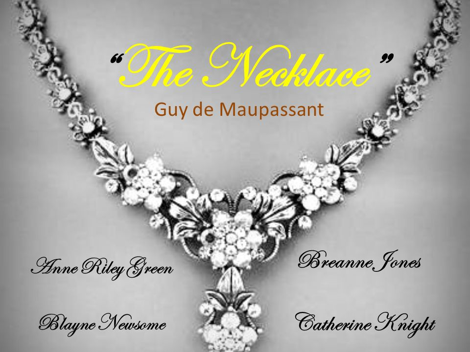 the jewelry by de maupassant the necklace ppt 4390