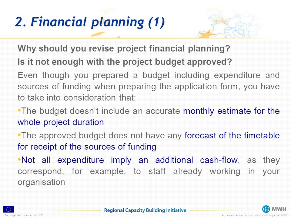 2. Financial planning (1) Why should you revise project financial planning Is it not enough with the project budget approved