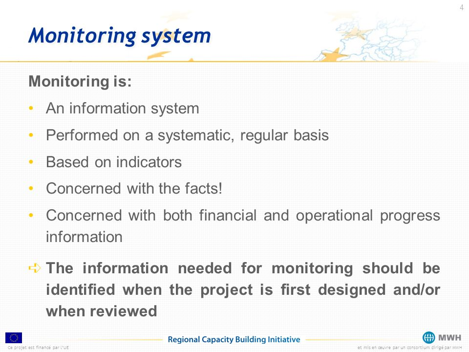Monitoring system Monitoring is: An information system