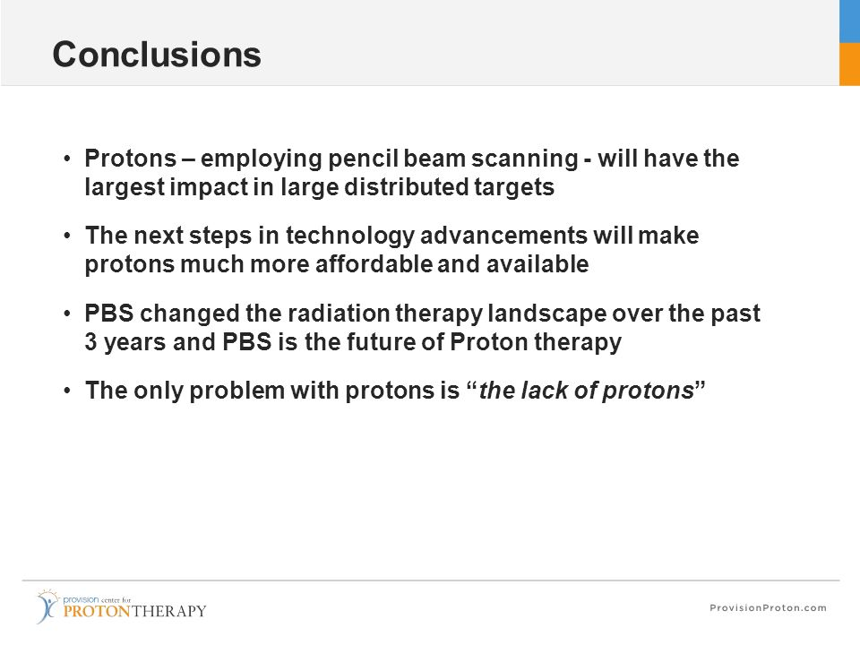 Conclusions Protons – employing pencil beam scanning - will have the largest impact in large distributed targets.