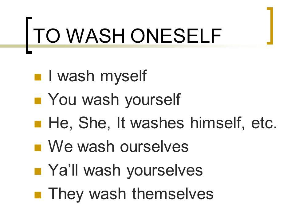To Wash Oneself