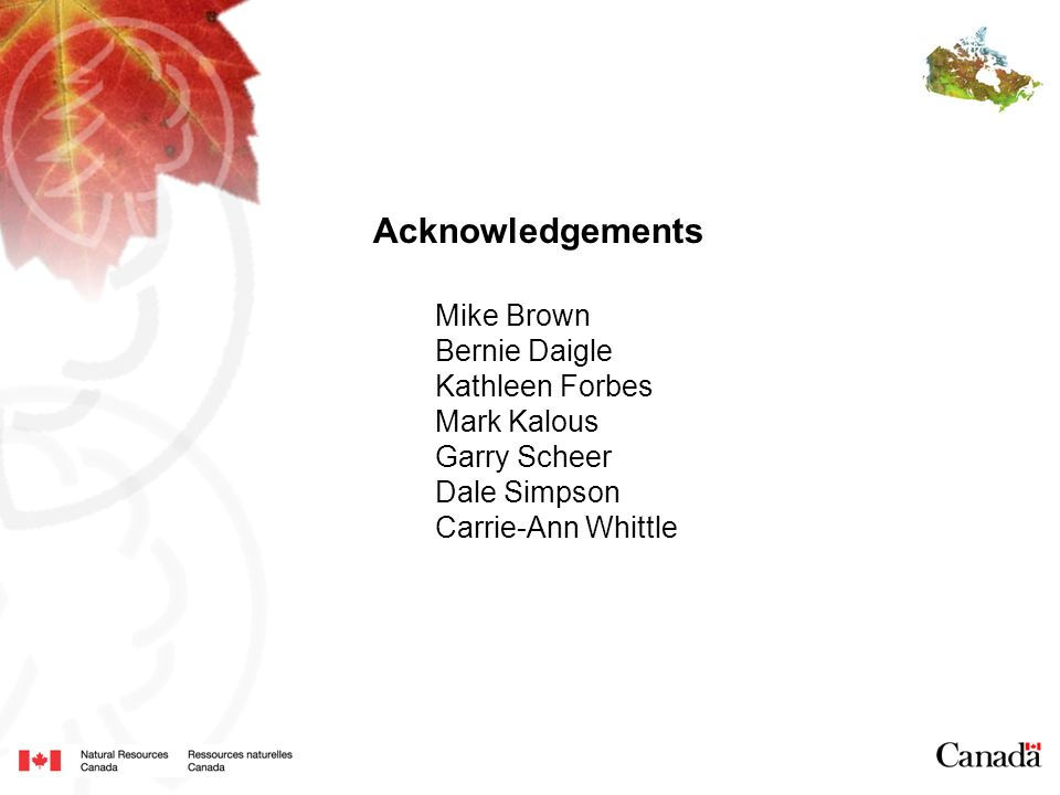 Acknowledgements Mike Brown Bernie Daigle Kathleen Forbes Mark Kalous