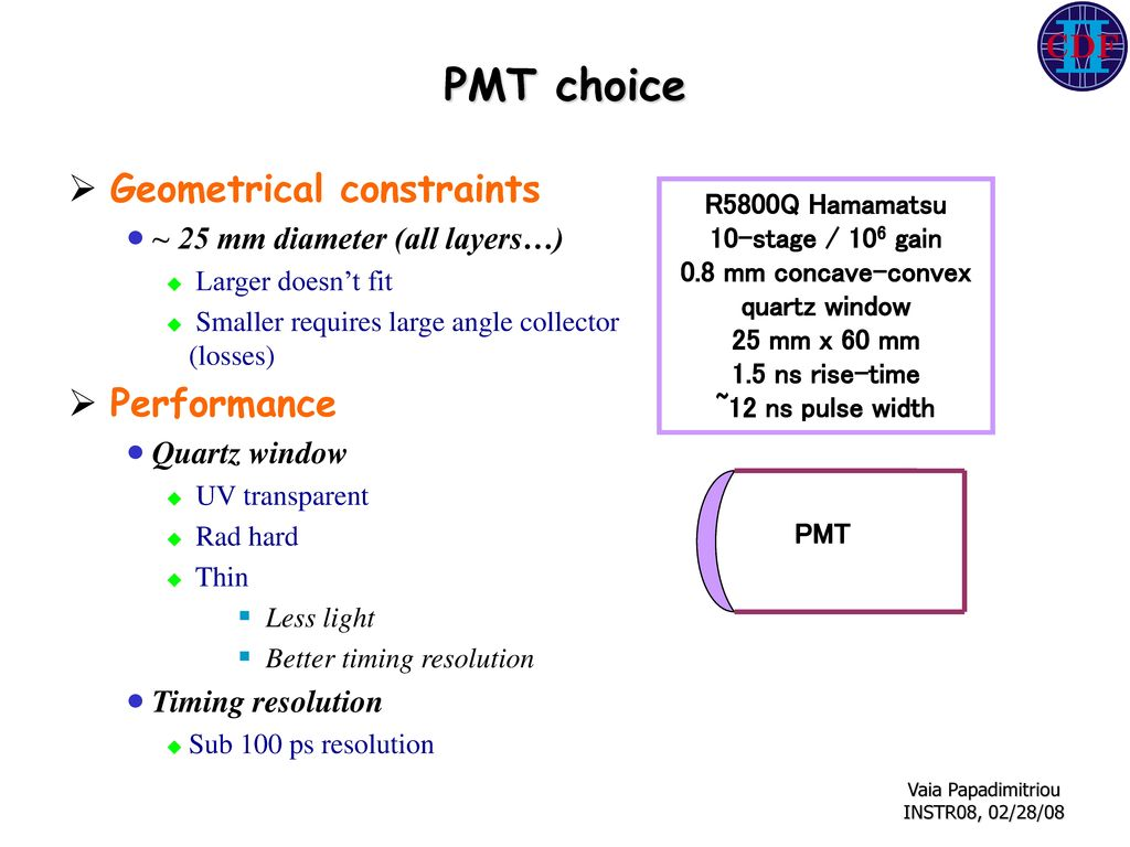 PMT choice Geometrical constraints Performance