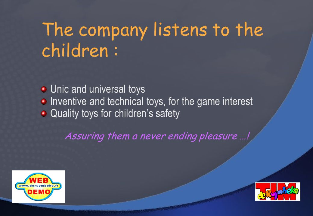 The company listens to the children :