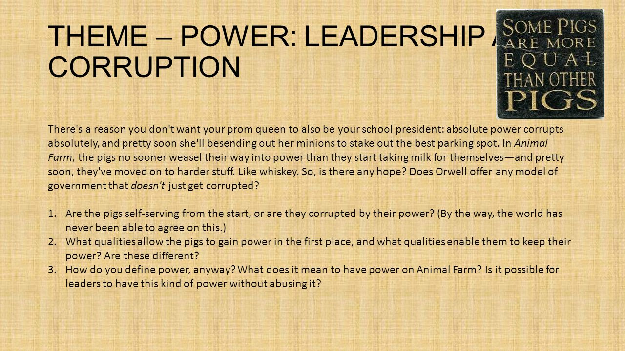 power corrupts but absolute power corrupts absolutely animal farm