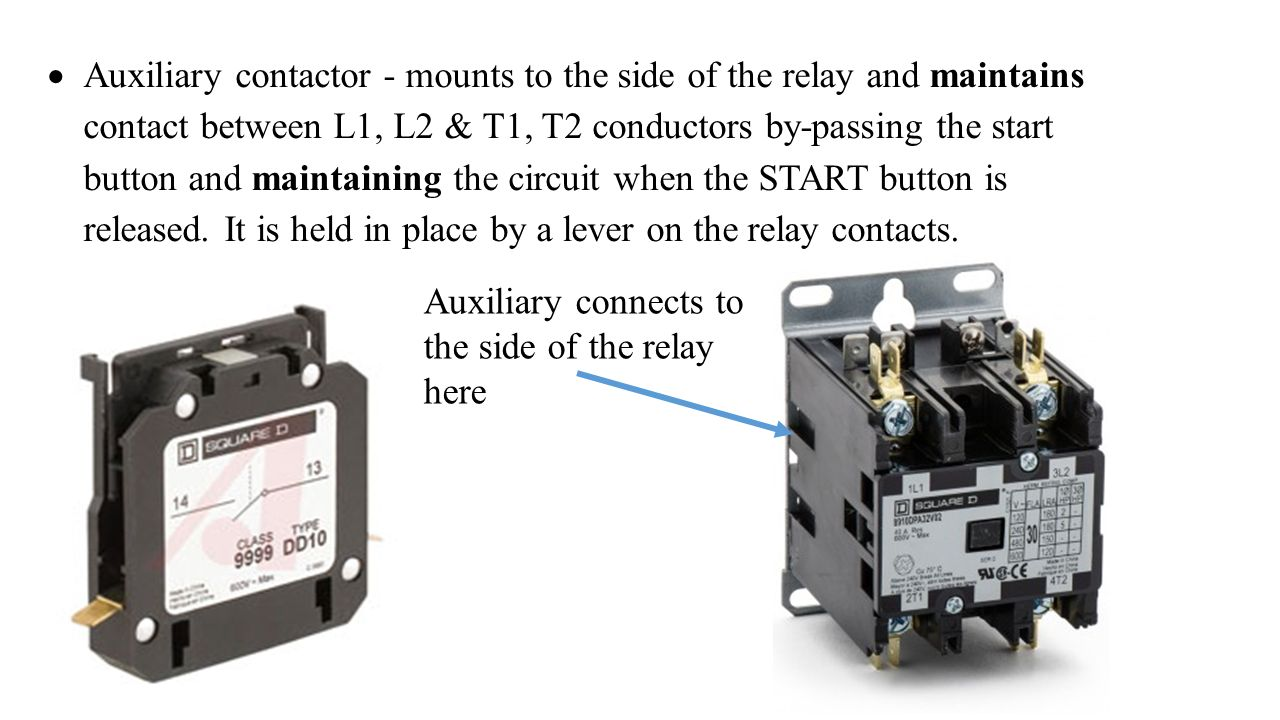 Push Button Station And Relay Ppt Video Online Download Understanding A Size 00 Contactor Wiring Auxiliary Mounts To The Side Of Maintains Contact Between L1