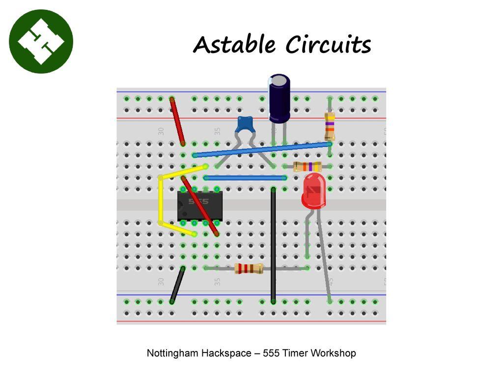 Nottingham Hackspace 555 Timer Workshop Ppt Download The Astable Circuit