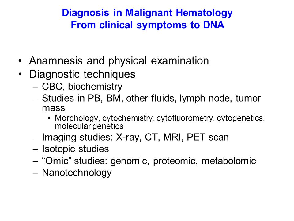Diagnosis in Malignant Hematology From clinical symptoms to DNA