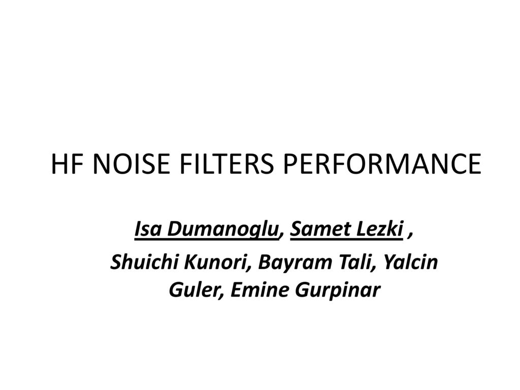 HF NOISE FILTERS PERFORMANCE