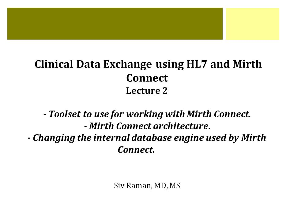 Clinical Data Exchange using HL7 and Mirth Connect Lecture 2