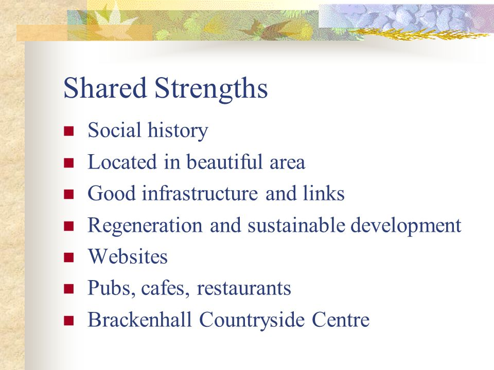 Shared Strengths Social history Located in beautiful area