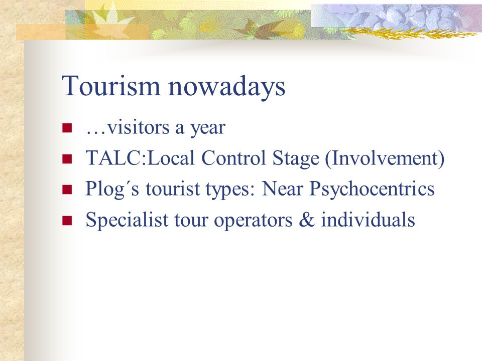 Tourism nowadays …visitors a year