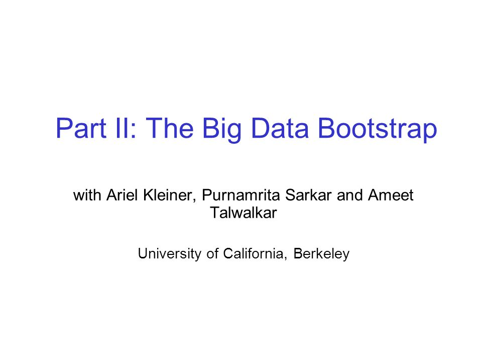 Part II: The Big Data Bootstrap