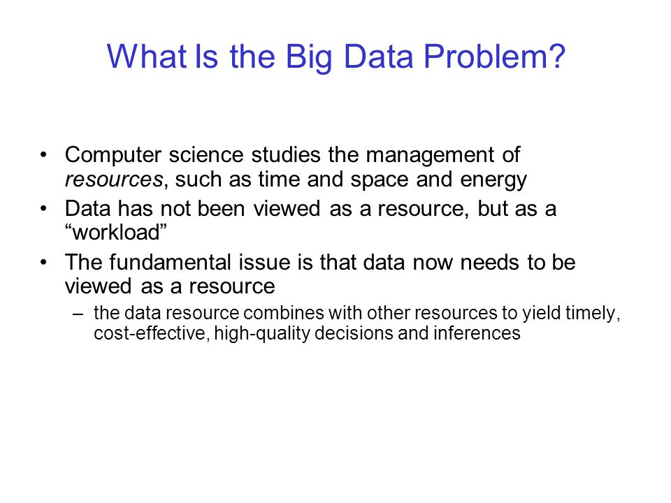 What Is the Big Data Problem