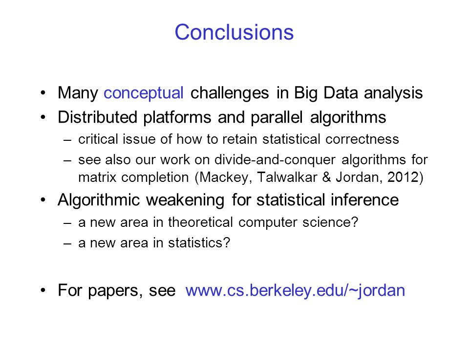 Conclusions Many conceptual challenges in Big Data analysis