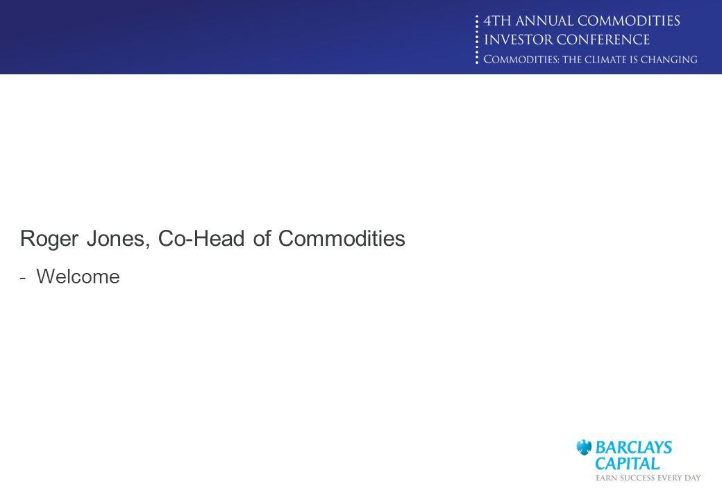 Roger Jones, Co-Head of Commodities