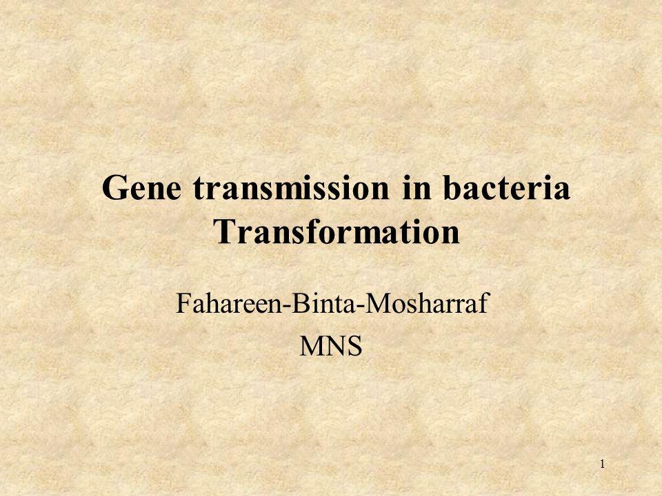 Gene transmission in bacteria Transformation - ppt download
