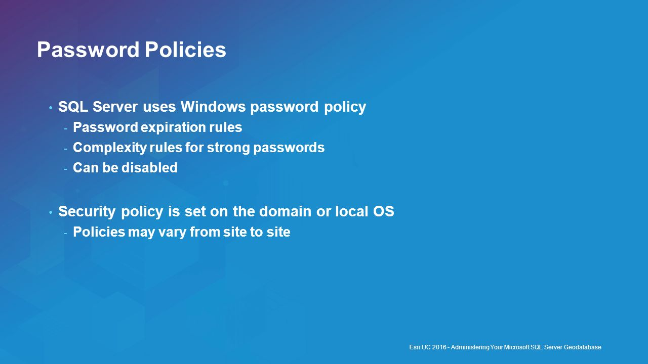 Password Policies SQL Server uses Windows password policy