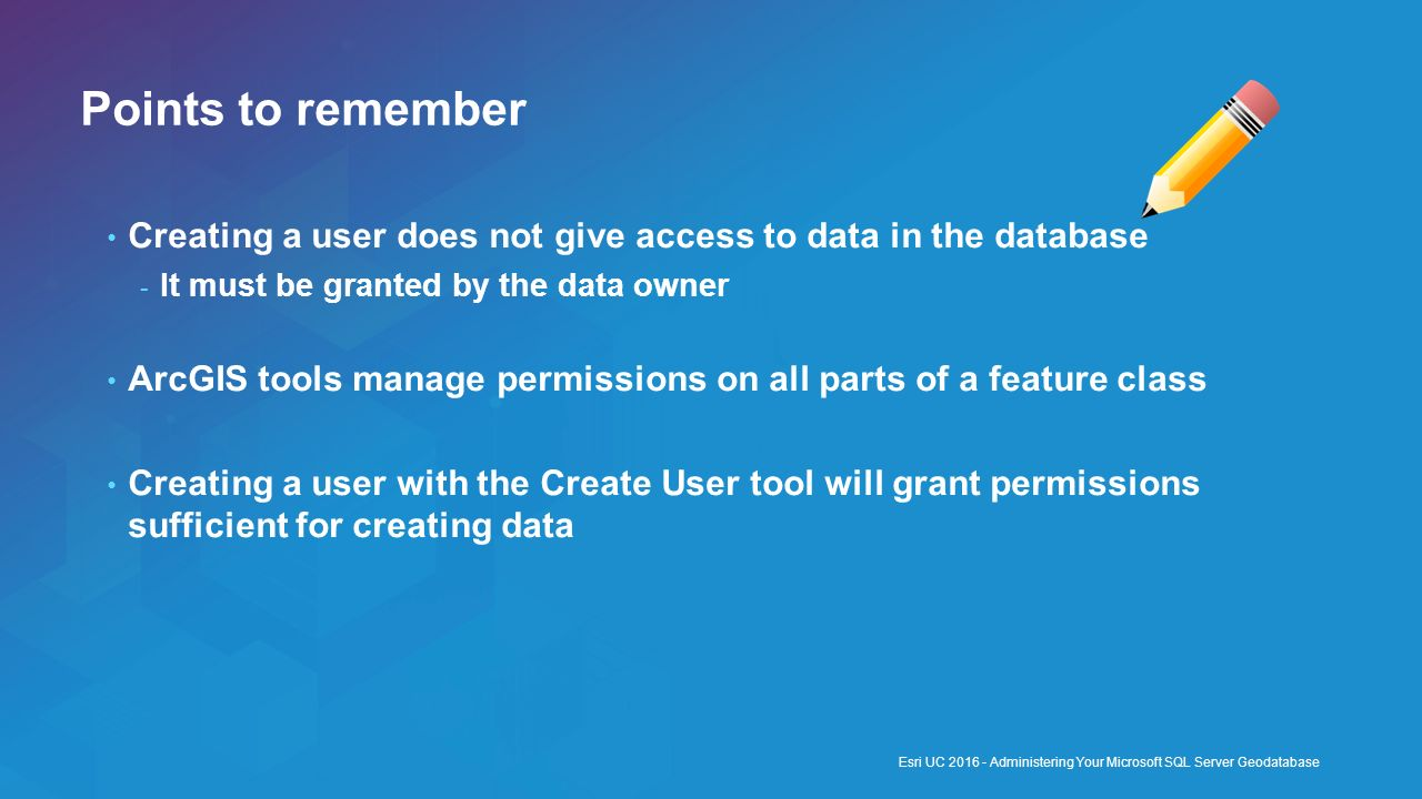 Points to remember Creating a user does not give access to data in the database. It must be granted by the data owner.