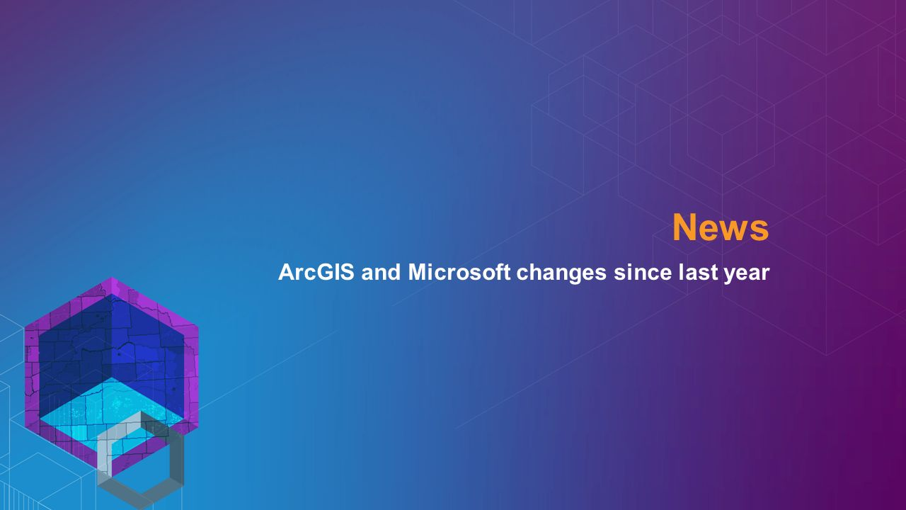 ArcGIS and Microsoft changes since last year