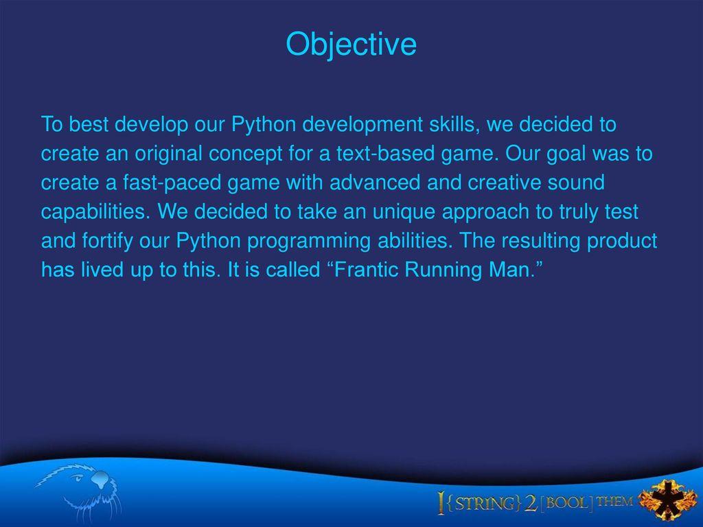 Objective To best develop our Python development skills, we