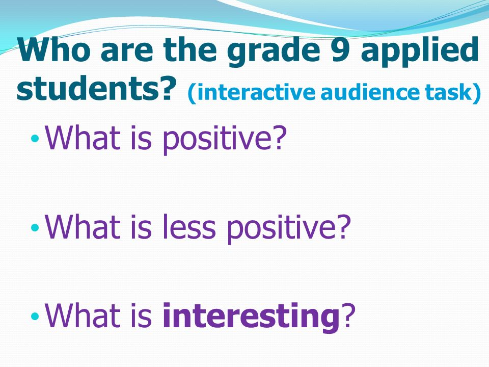Who are the grade 9 applied students (interactive audience task)