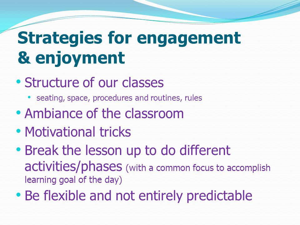 Strategies for engagement & enjoyment
